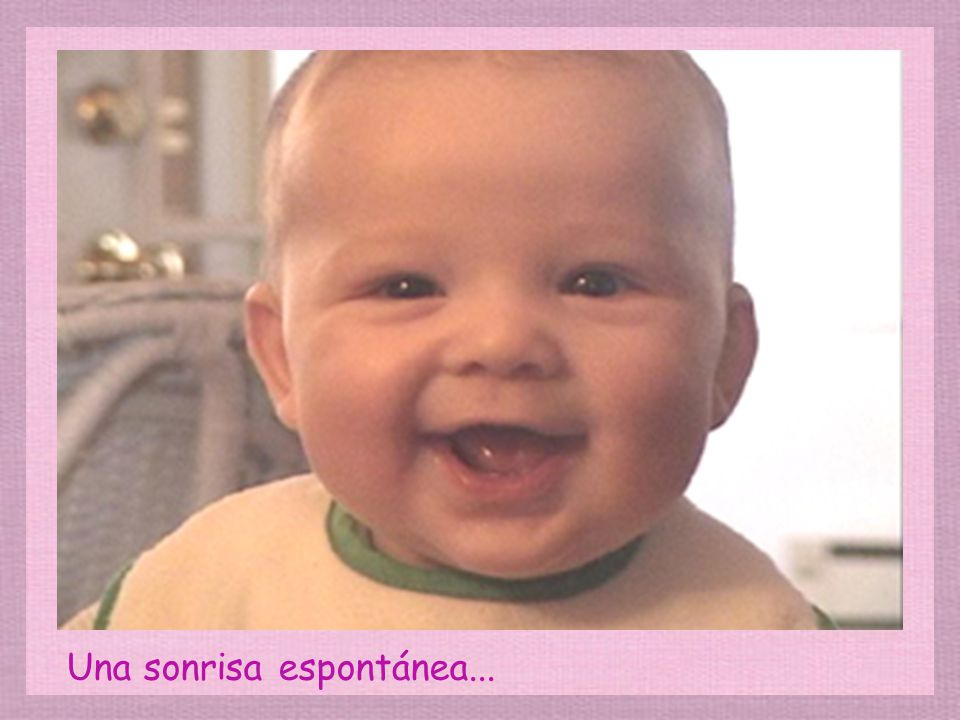 Una sonrisa espontánea...