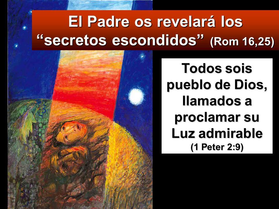 El Padre os revelará los secretos escondidos (Rom 16,25)