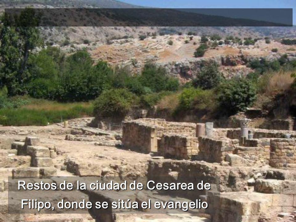 Restos de la ciudad de Cesarea de Filipo, donde se sitúa el evangelio