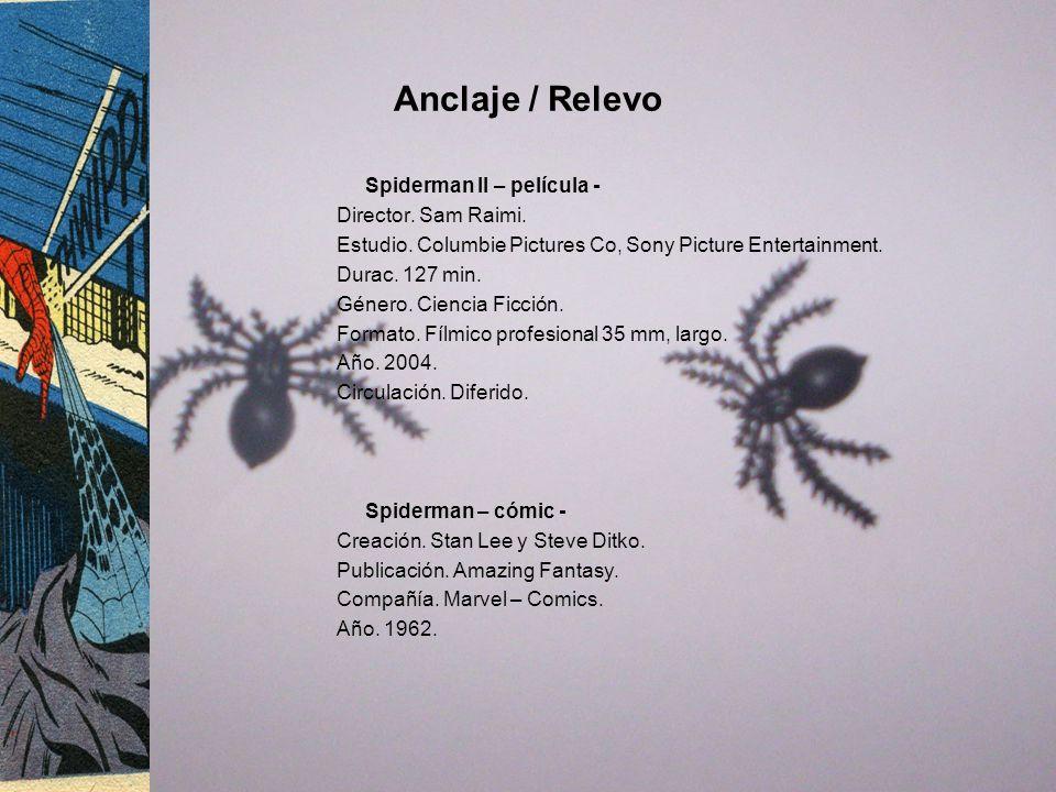 Anclaje / Relevo Spiderman II – película - Director. Sam Raimi.