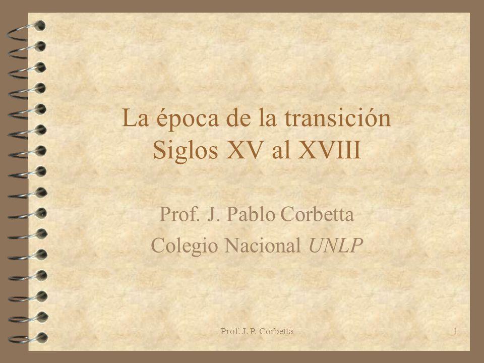 La época de la transición Siglos XV al XVIII
