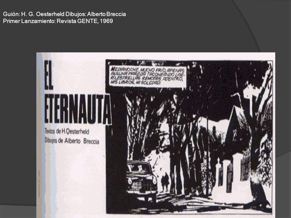 Guión: H. G. Oesterheld Dibujos: Alberto Breccia Primer Lanzamiento: Revista GENTE, 1969