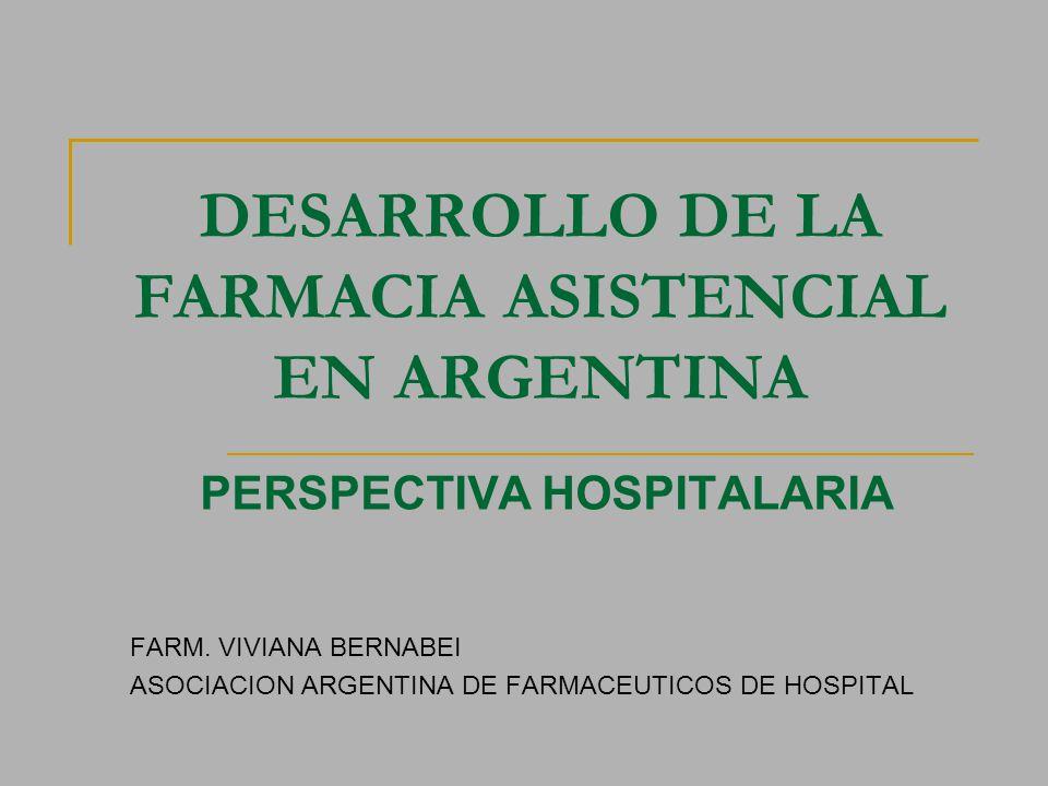 DESARROLLO DE LA FARMACIA ASISTENCIAL EN ARGENTINA