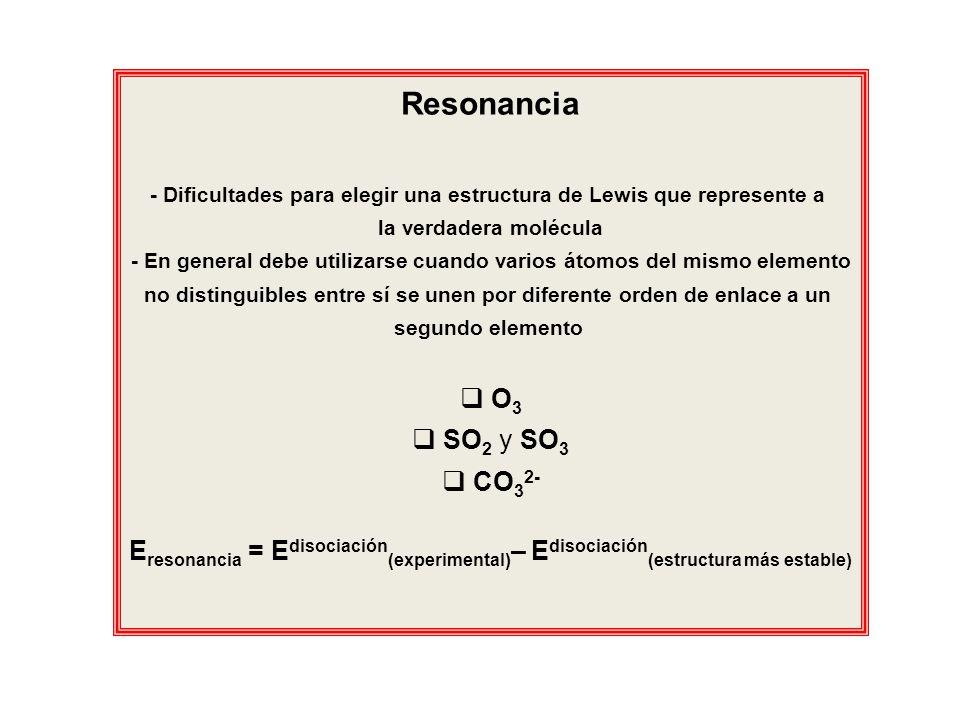 Resonancia - Dificultades para elegir una estructura de Lewis que represente a. la verdadera molécula.