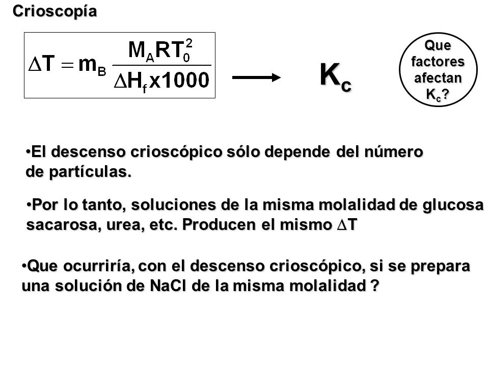 Kc Crioscopía El descenso crioscópico sólo depende del número