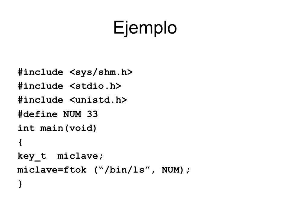 Ejemplo #include <sys/shm.h> #include <stdio.h>