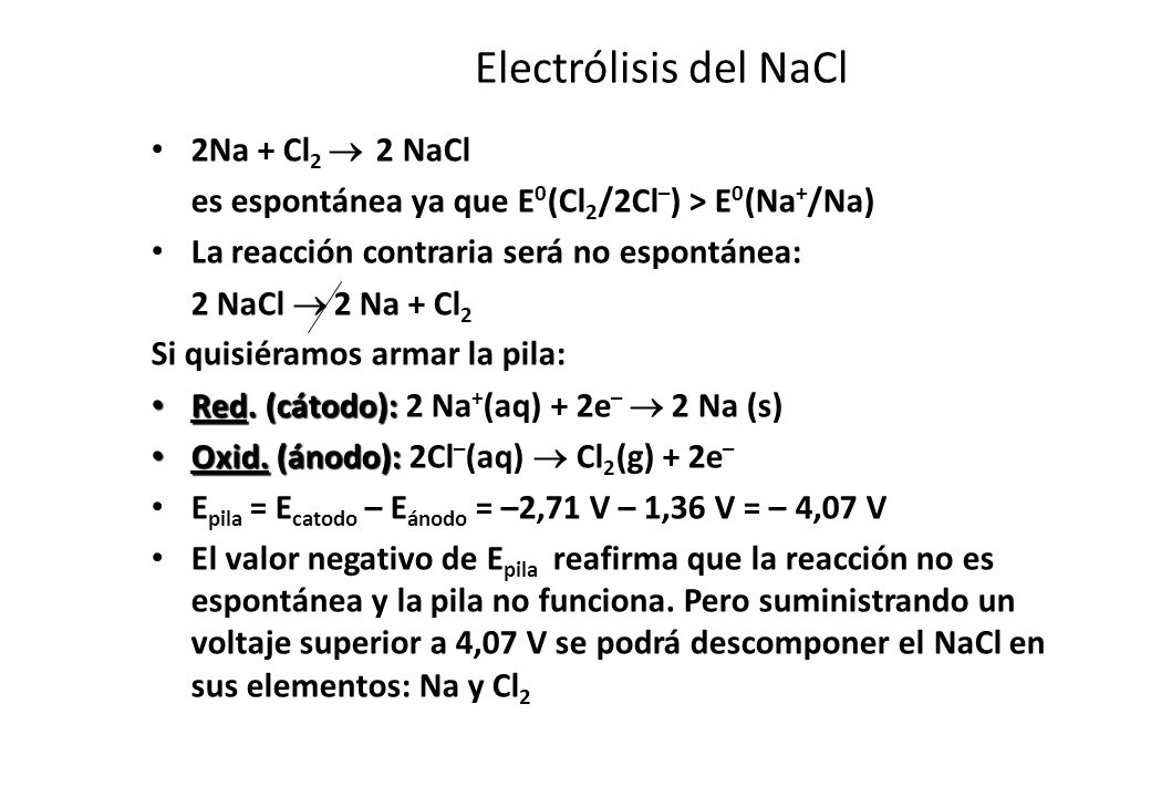 Electrólisis del NaCl 2Na + Cl2  2 NaCl