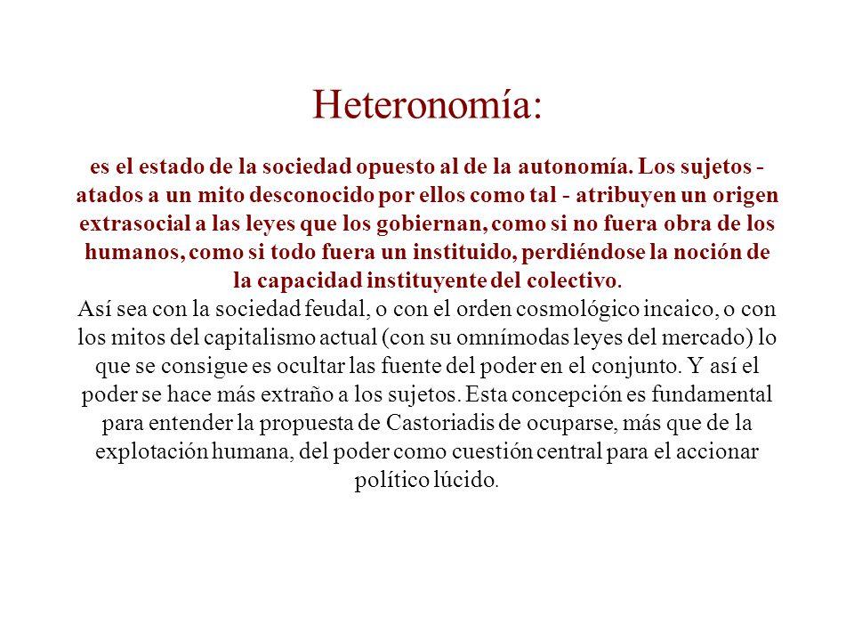 Heteronomía: es el estado de la sociedad opuesto al de la autonomía