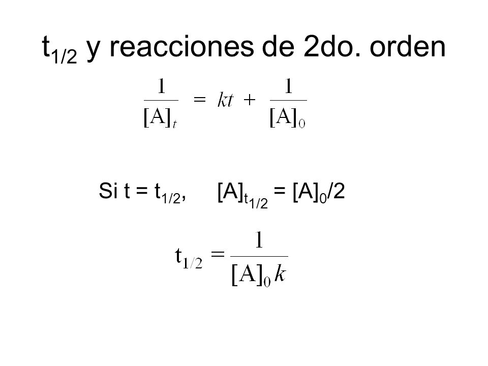 t1/2 y reacciones de 2do. orden