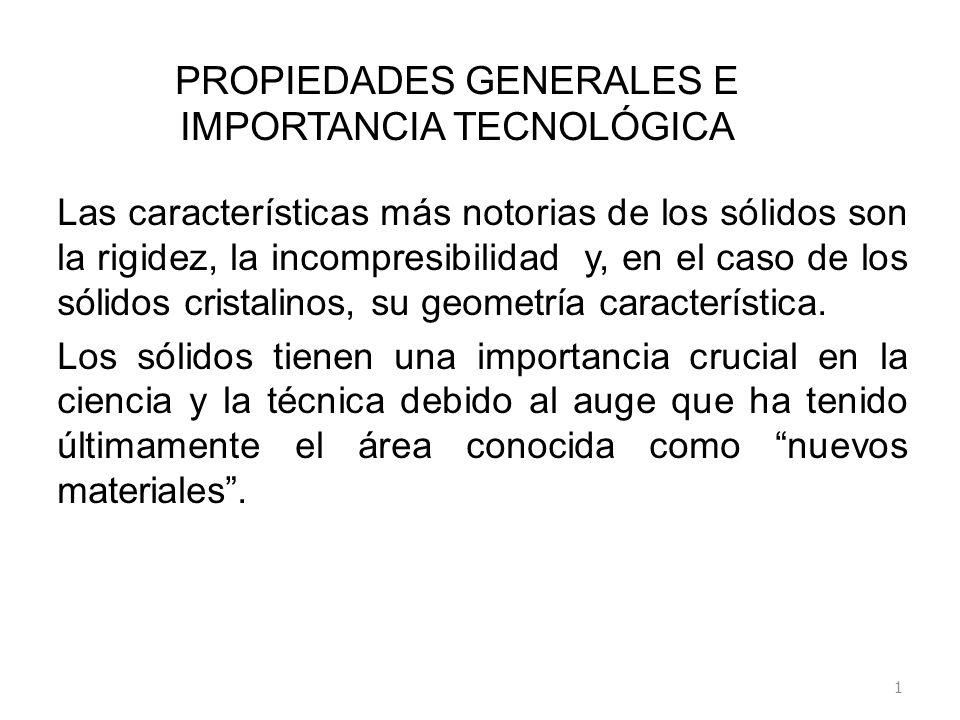 PROPIEDADES GENERALES E IMPORTANCIA TECNOLÓGICA