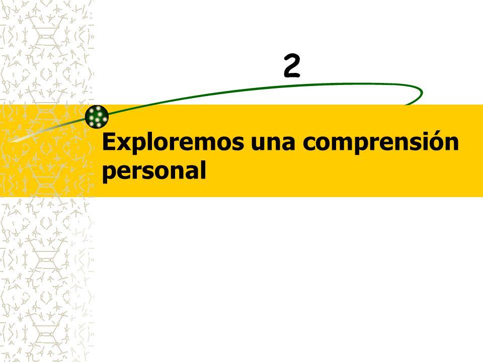 Exploremos una comprensión personal