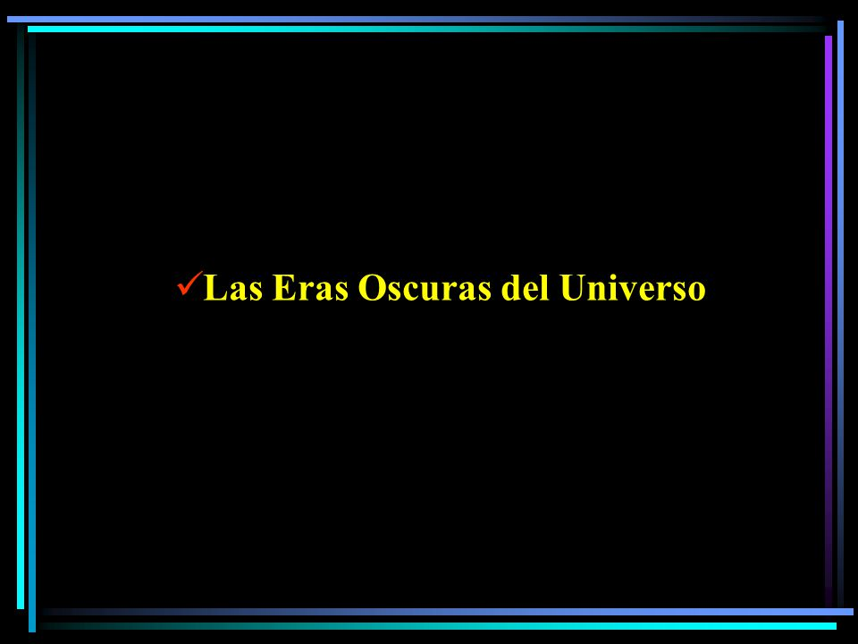 Las Eras Oscuras del Universo