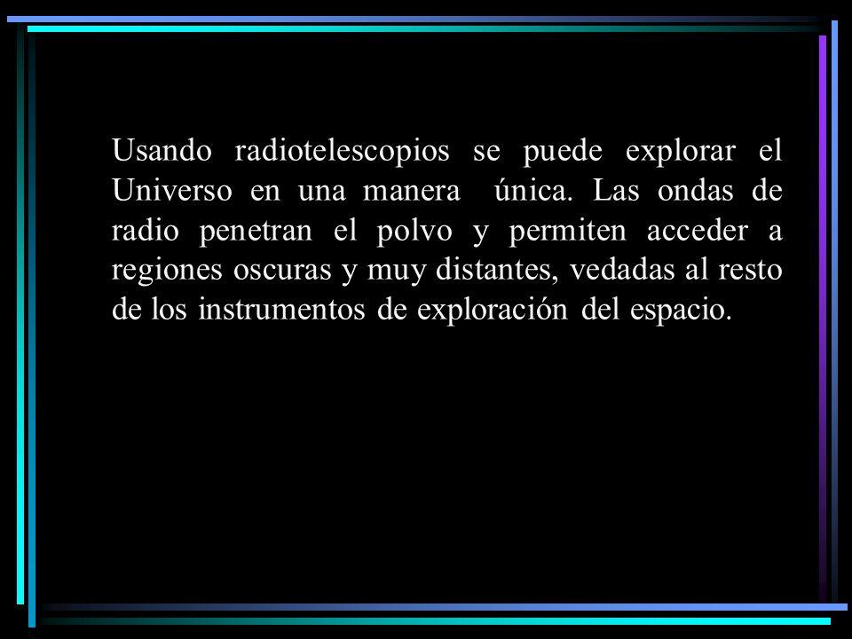 Usando radiotelescopios se puede explorar el Universo en una manera única.