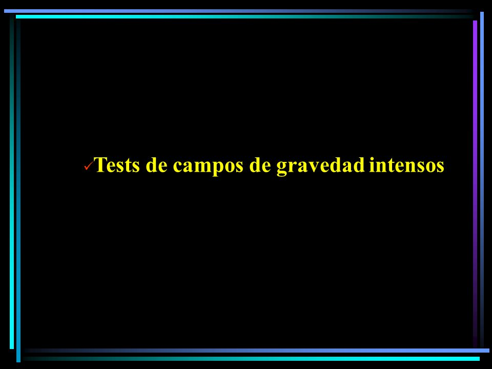 Tests de campos de gravedad intensos