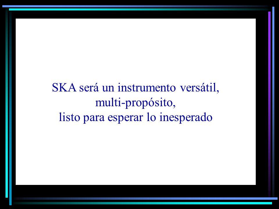 SKA será un instrumento versátil, multi-propósito,