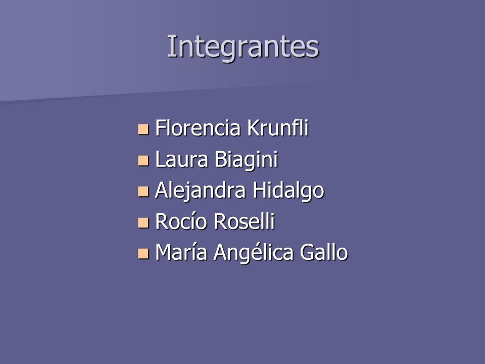 Integrantes Florencia Krunfli Laura Biagini Alejandra Hidalgo