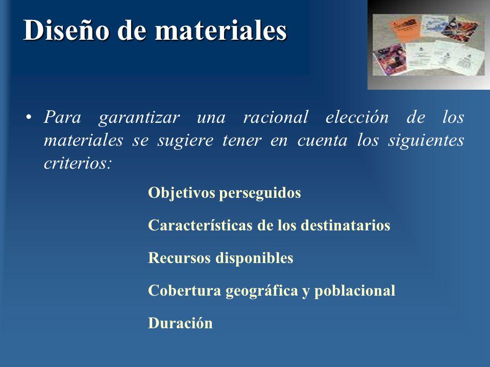 Diseño de materiales Para garantizar una racional elección de los materiales se sugiere tener en cuenta los siguientes criterios: