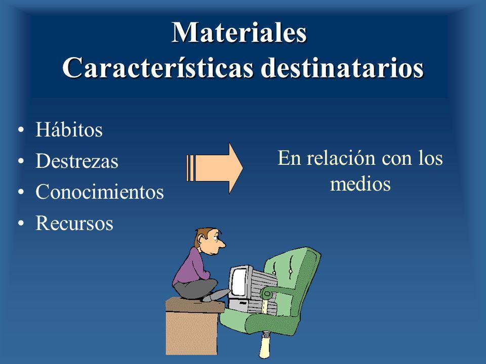 Materiales Características destinatarios