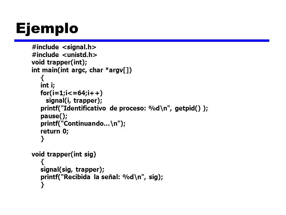 Ejemplo #include <signal.h> #include <unistd.h>