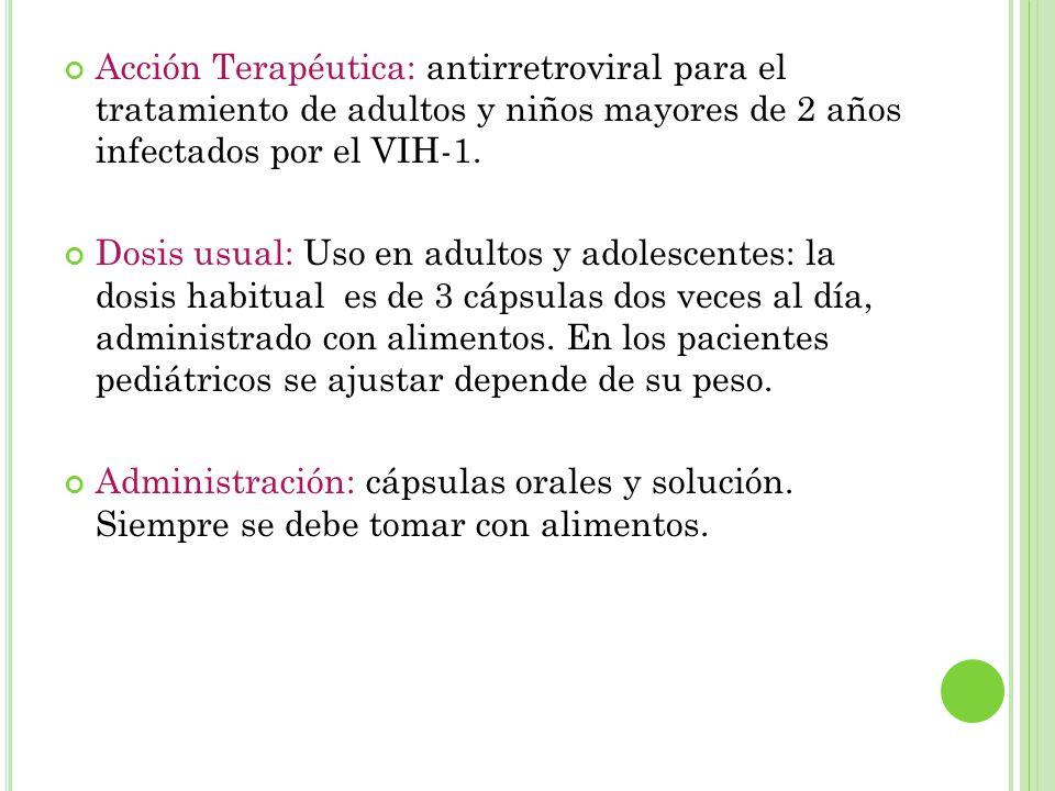 Acción Terapéutica: antirretroviral para el tratamiento de adultos y niños mayores de 2 años infectados por el VIH-1.