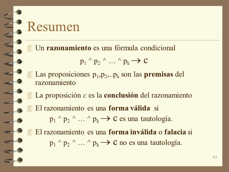 Resumen Un razonamiento es una fórmula condicional