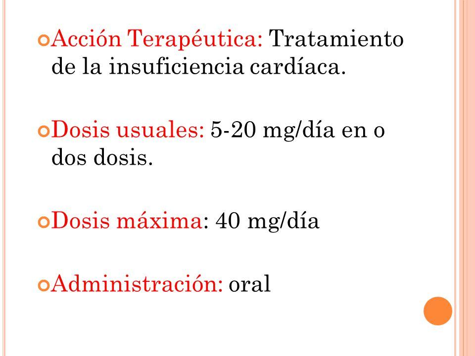 Acción Terapéutica: Tratamiento de la insuficiencia cardíaca.