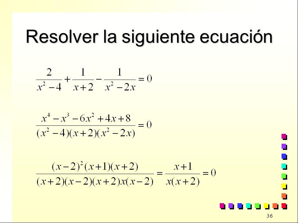 Resolver la siguiente ecuación