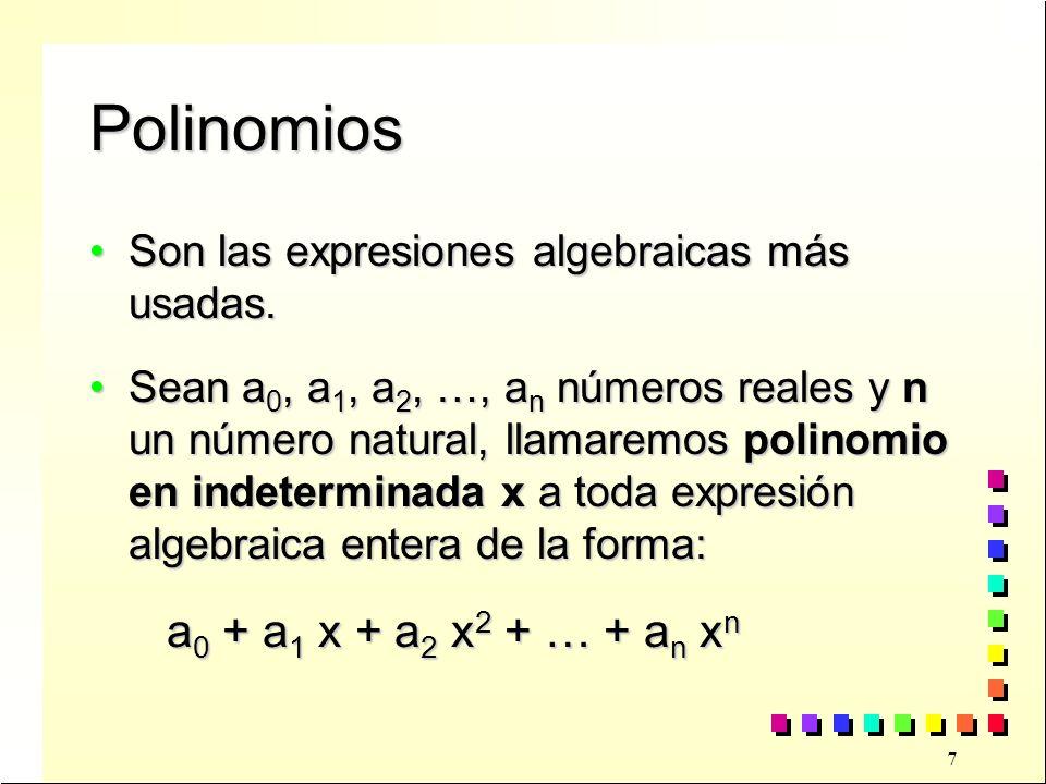 Polinomios a0 + a1 x + a2 x2 + … + an xn