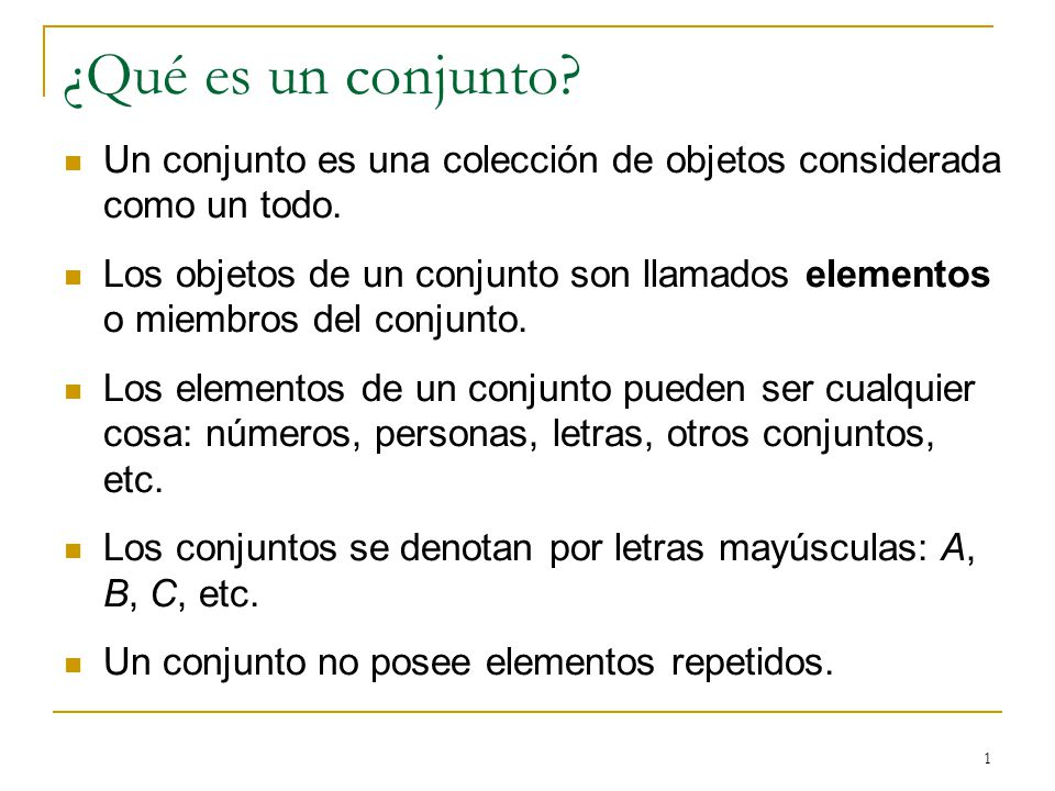 ¿Qué es un conjunto Un conjunto es una colección de objetos considerada como un todo.