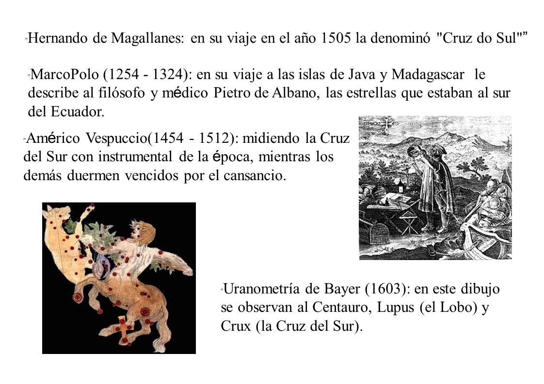 Hernando de Magallanes: en su viaje en el año 1505 la denominó Cruz do Sul