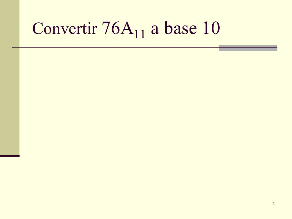 Convertir 76A11 a base 10