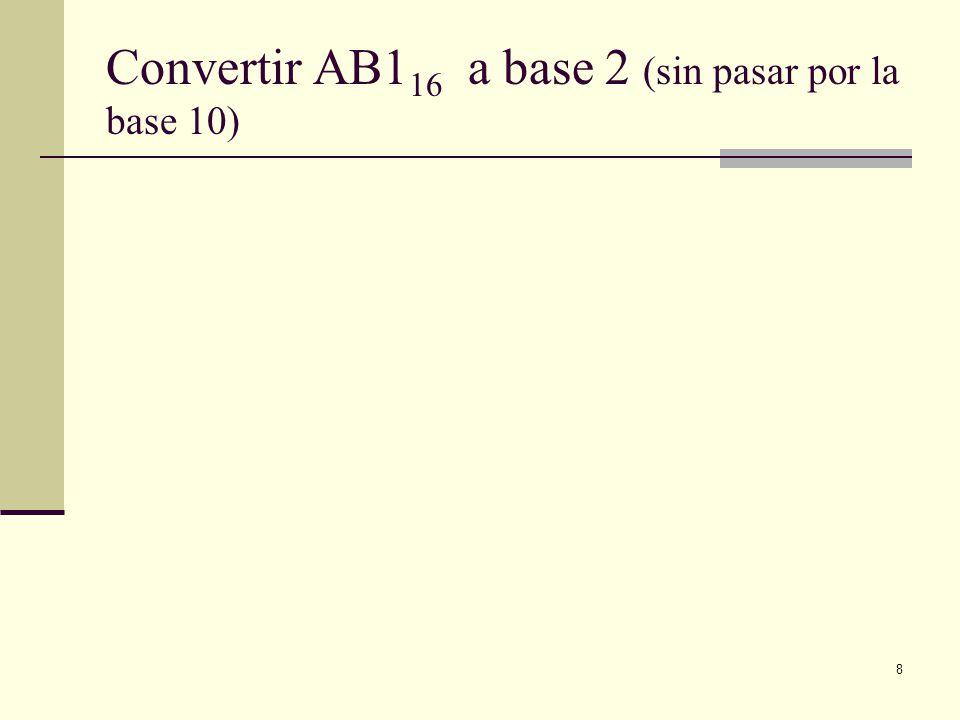 Convertir AB116 a base 2 (sin pasar por la base 10)