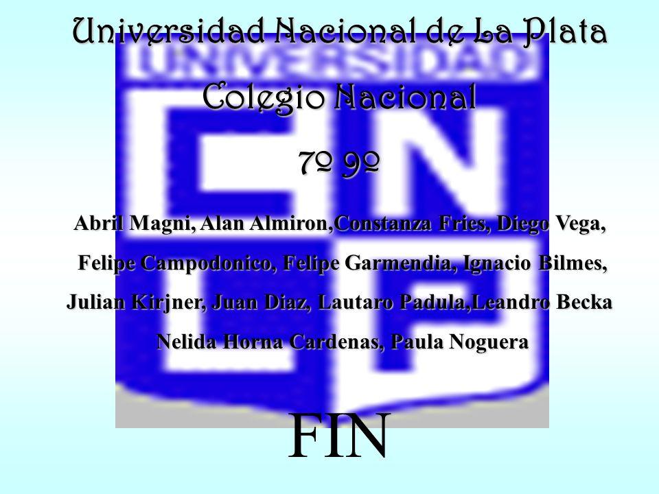 FIN Universidad Nacional de La Plata Colegio Nacional 7º 9º