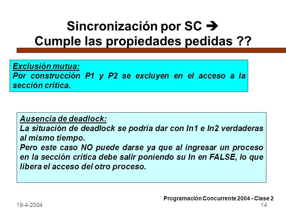 Sincronización por SC  Cumple las propiedades pedidas