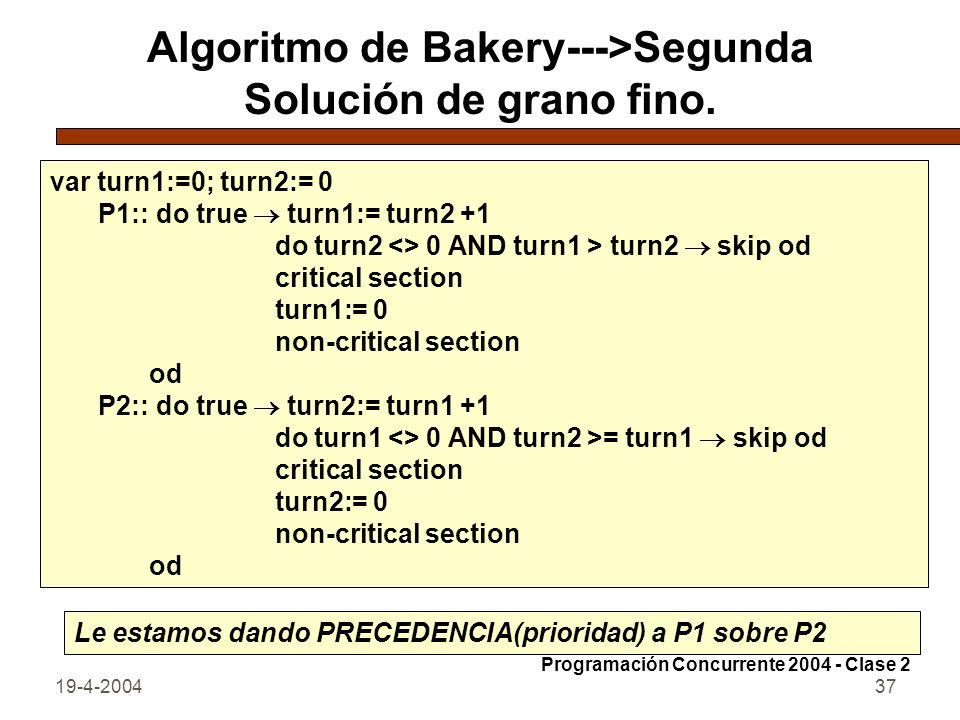 Algoritmo de Bakery--->Segunda Solución de grano fino.