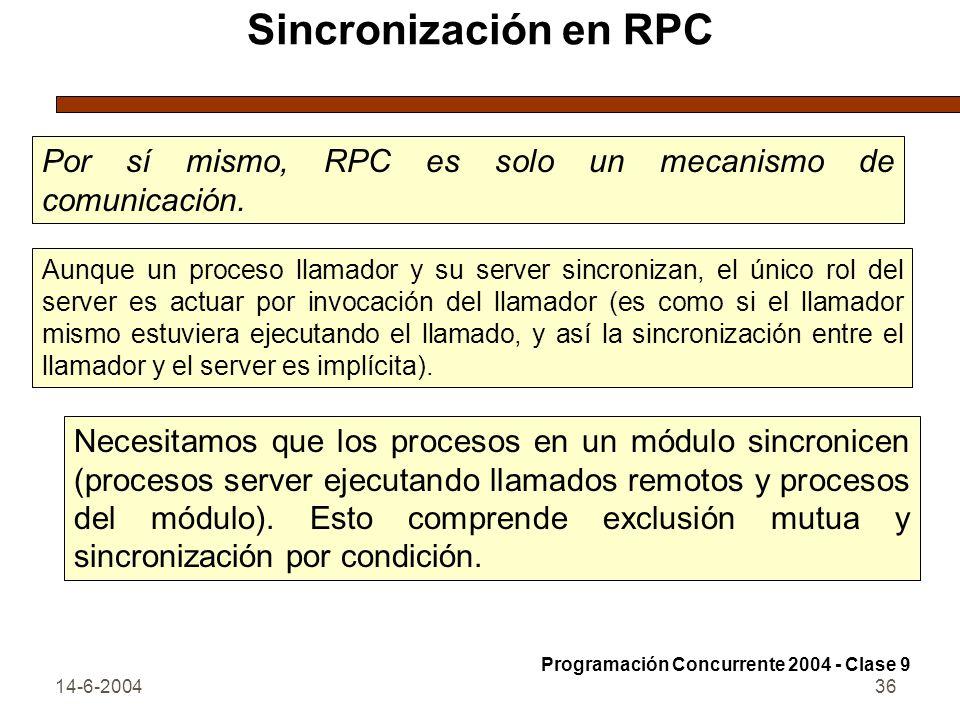 Sincronización en RPC Por sí mismo, RPC es solo un mecanismo de comunicación.