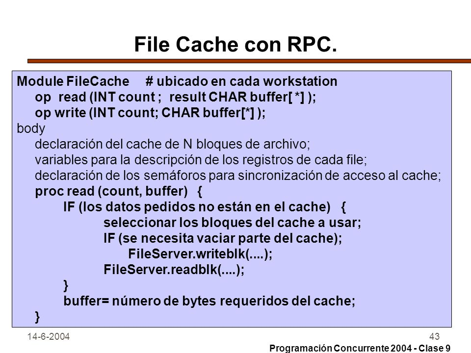 File Cache con RPC. Module FileCache # ubicado en cada workstation