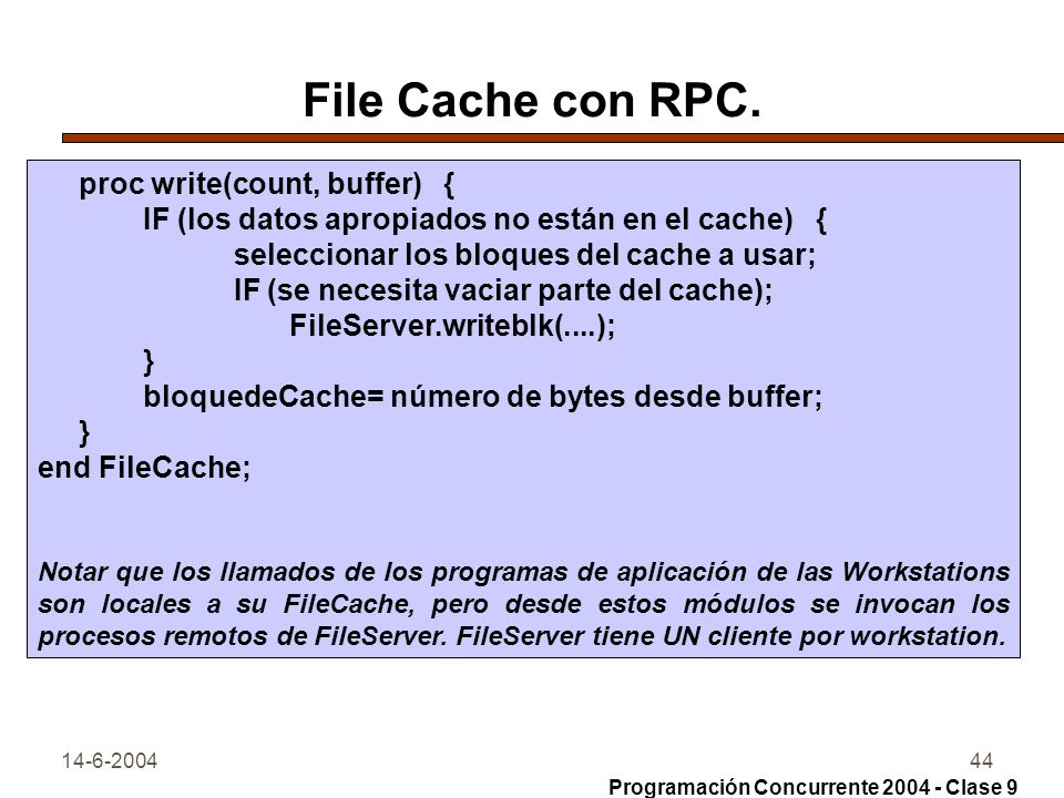 File Cache con RPC. proc write(count, buffer) {