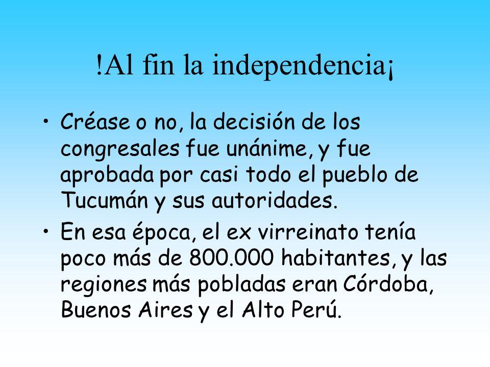 !Al fin la independencia¡