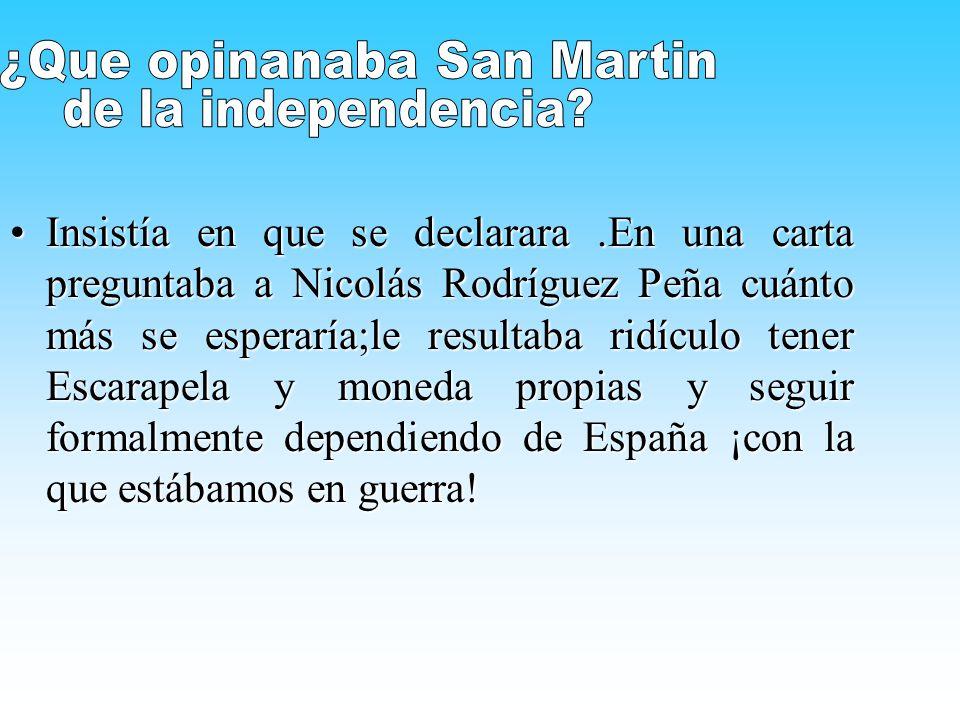 ¿Que opinanaba San Martin