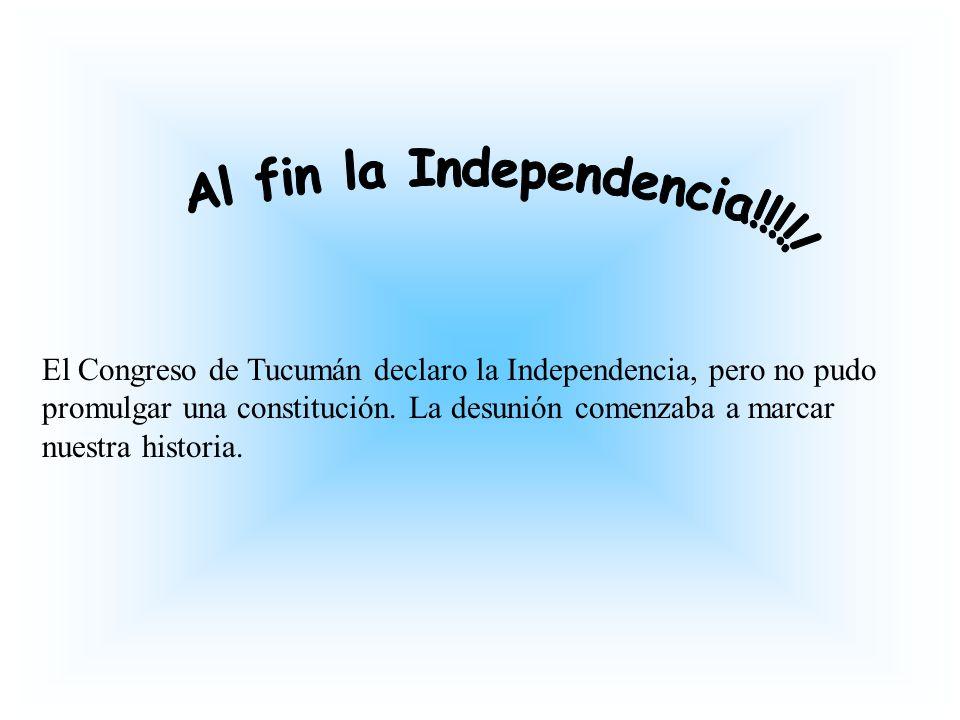 Al fin la Independencia!!!!!