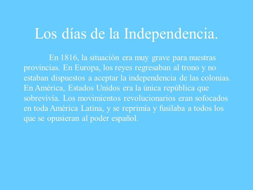 Los días de la Independencia.