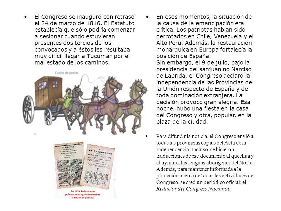 El Congreso se inauguró con retraso el 24 de marzo de 1816