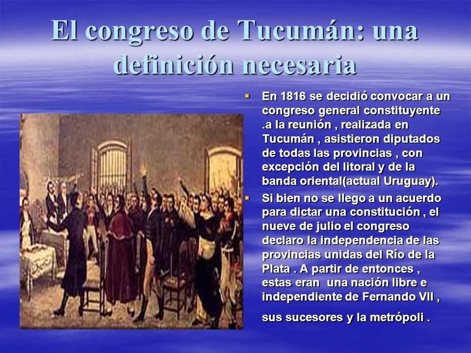 El congreso de Tucumán: una definición necesaria