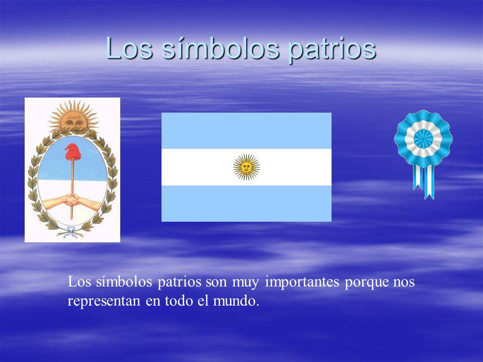Los símbolos patrios Los símbolos patrios son muy importantes porque nos.