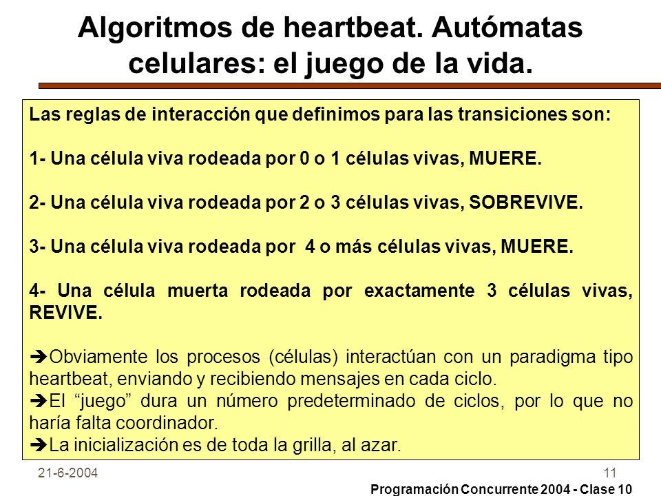 Algoritmos de heartbeat. Autómatas celulares: el juego de la vida.