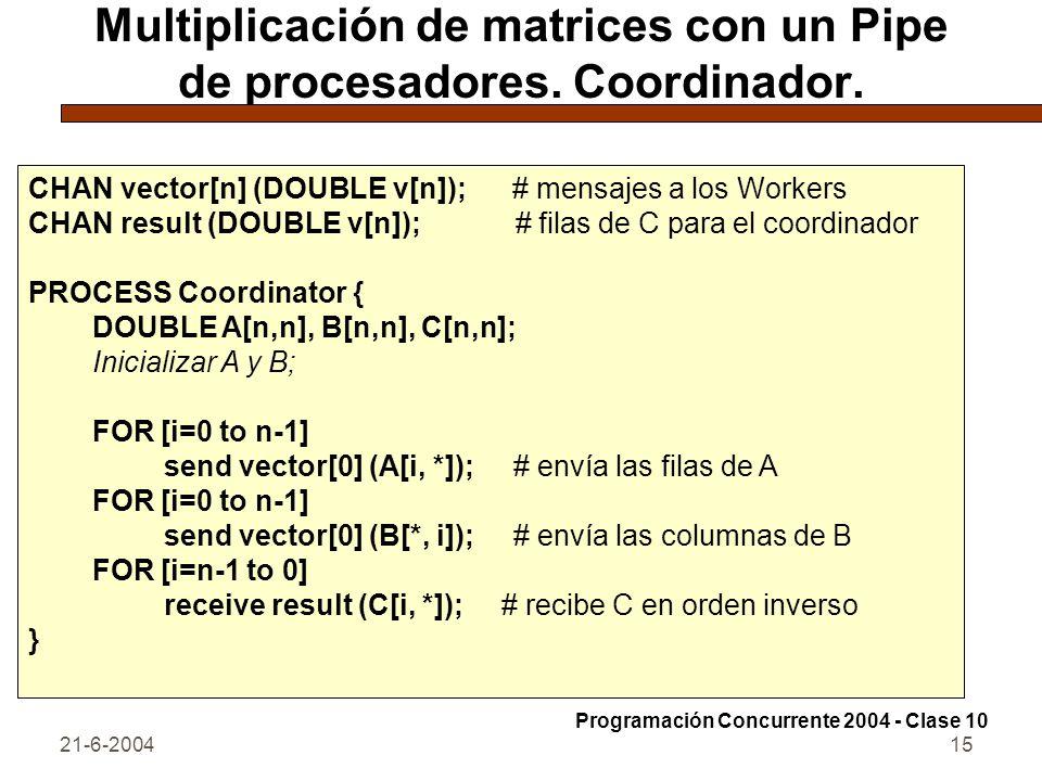 Multiplicación de matrices con un Pipe de procesadores. Coordinador.