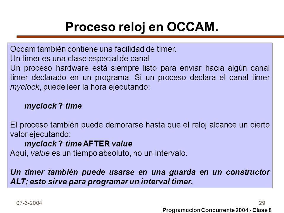 Proceso reloj en OCCAM. Occam también contiene una facilidad de timer.