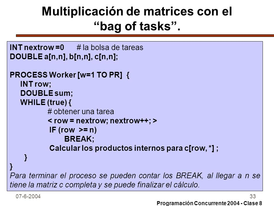 Multiplicación de matrices con el bag of tasks .