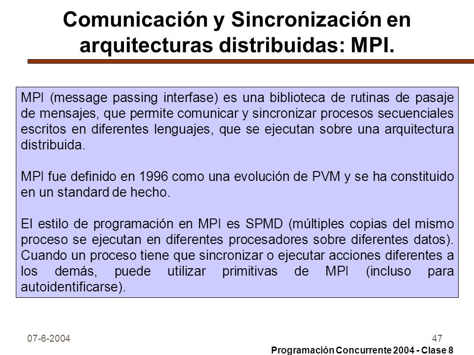 Comunicación y Sincronización en arquitecturas distribuidas: MPI.